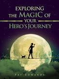 Exploring the Magic of Your Hero's Journey cover