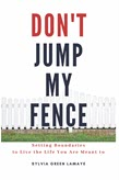 Don't Jump My Fence book cover